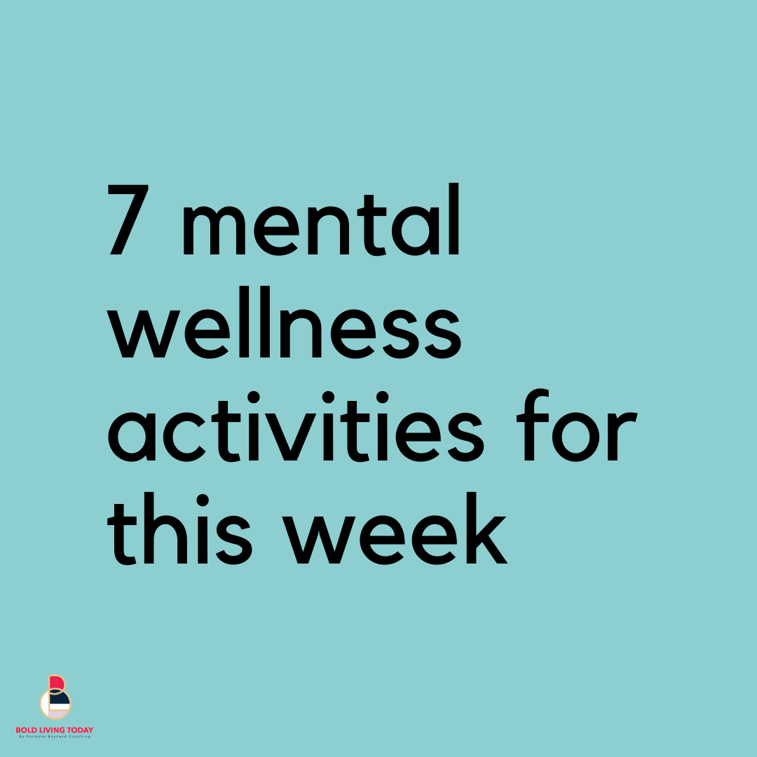 7 Wellness Activities For This Week